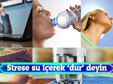 Strese su içerek 'dur' deyin