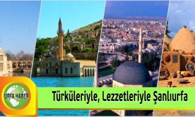 Türküleriyle Lezzetleriyle Şanlıurfa