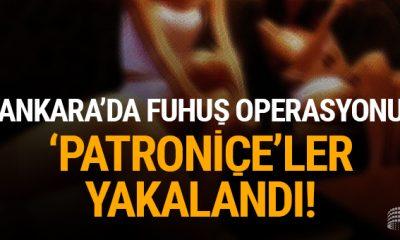 Ankara'da fuhuş operasyonu: 'Patroniçe'ler yakalandı!