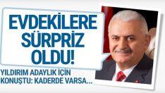 Binali Yıldırım İstanbul adaylığı için konuştu 'evdekilere sürpriz oldu'