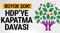 Büyük şok! HDP'ye kapatma davası açıldı