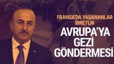 Çavuşoğlu: Fransız polisinin tutumu ibretlik