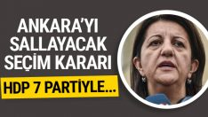 HDP'den bomba seçim kararı! 7 parti HDP'yle birleşiyor