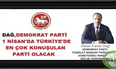 """DAĞ """"Demokrat partiyi tüm Türkiye'de şaha kaldıracağız dedi"""""""