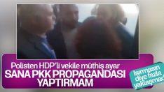HDP'li milletvekilinin terör propagandasını polis önledi