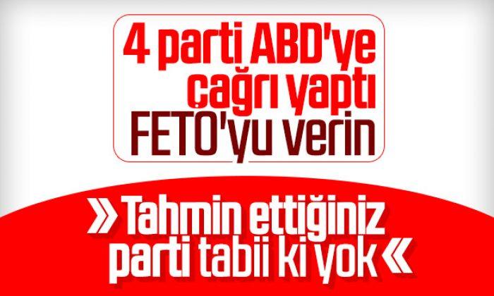 4 parti ABD'den Gülen'in iadesini istedi